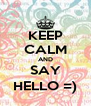 KEEP CALM AND SAY HELLO =) - Personalised Poster A4 size