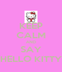 KEEP CALM AND SAY HELLO KITTY - Personalised Poster A4 size