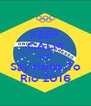 KEEP CALM AND Say Hello To Rio 2016 - Personalised Poster A4 size