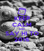 KEEP CALM AND SAY HI TO 2016 - Personalised Poster A4 size