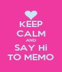 KEEP CALM AND SAY Hi TO MEMO - Personalised Poster A4 size