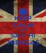 KEEP CALM AND SAY HI TRENZAS - Personalised Poster A4 size
