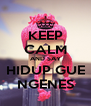 KEEP CALM AND SAY HIDUP GUE NGENES - Personalised Poster A4 size