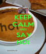 KEEP CALM AND  SAY HOI - Personalised Poster A4 size