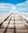 KEEP CALM AND Say  Houssem  Is handsome - Personalised Poster A4 size