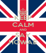 KEEP CALM AND SAY HOWAE - Personalised Poster A4 size