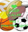 KEEP CALM AND Say i If you like sports - Personalised Poster A4 size