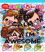 KEEP CALM AND SAY I'M  AWESOME - Personalised Poster A4 size