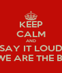 KEEP CALM AND SAY IT LOUD 5C WE ARE THE BEST! - Personalised Poster A4 size