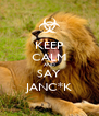 KEEP CALM AND SAY JANC*K - Personalised Poster A4 size