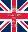 KEEP CALM AND SAY K!!! - Personalised Poster A4 size