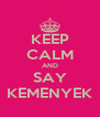 KEEP CALM AND SAY KEMENYEK - Personalised Poster A4 size