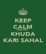 KEEP CALM AND SAY KHUDA KARI SAHAL - Personalised Poster A4 size