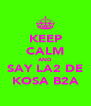 KEEP CALM AND SAY LA2 DE KOSA B2A - Personalised Poster A4 size
