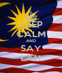 KEEP CALM AND SAY LAH - Personalised Poster A4 size