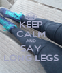 KEEP CALM AND SAY LONG LEGS - Personalised Poster A4 size