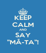 """KEEP CALM AND SAY """"MĂ-TA""""! - Personalised Poster A4 size"""