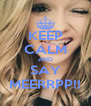 KEEP CALM AND SAY MEERRPP!! - Personalised Poster A4 size