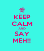 KEEP CALM AND SAY MEH!! - Personalised Poster A4 size