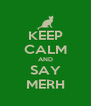 KEEP CALM AND SAY MERH - Personalised Poster A4 size