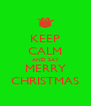 KEEP CALM AND SAY MERRY CHRISTMAS - Personalised Poster A4 size