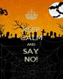 KEEP CALM AND SAY NO! - Personalised Poster A4 size