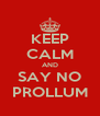 KEEP CALM AND SAY NO PROLLUM - Personalised Poster A4 size