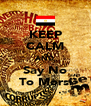 KEEP CALM AND Say No To Morsi - Personalised Poster A4 size