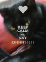 KEEP CALM AND SAY OHHH!!!!! - Personalised Poster A4 size