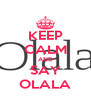 KEEP CALM AND SAY OLALA - Personalised Poster A4 size