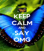 KEEP CALM AND SAY OMG - Personalised Poster A4 size