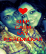 KEEP CALM AND SAY P.S PEDNEKAR - Personalised Poster A4 size