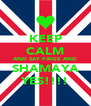 KEEP CALM AND SAY PAIGE AND SHAMAYA YES!!!! - Personalised Poster A4 size