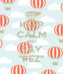 "KEEP CALM AND SAY ""PEZ"" - Personalised Poster A4 size"