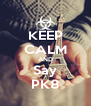 KEEP CALM AND Say PK8 - Personalised Poster A4 size
