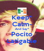 Keep* Calm- And Say* Pocito Latigable - Personalised Poster A4 size