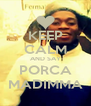 KEEP CALM AND SAY PORCA MADIMMA - Personalised Poster A4 size