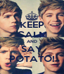 KEEP CALM AND SAY POTATO! - Personalised Poster A4 size