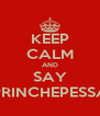 KEEP CALM AND SAY PRINCHEPESSA - Personalised Poster A4 size