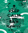 KEEP CALM AND SAY Rawrrr - Personalised Poster A4 size
