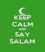 KEEP CALM AND SAY SALAM - Personalised Poster A4 size