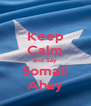Keep Calm and Say Somali Ahay - Personalised Poster A4 size
