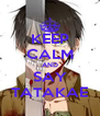 KEEP CALM AND SAY TATAKAE - Personalised Poster A4 size