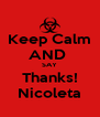 Keep Calm AND  SAY Thanks! Nicoleta - Personalised Poster A4 size