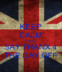 KEEP CALM AND SAY THANX 4 THE DAY OFF - Personalised Poster A4 size