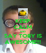 KEEP CALM AND SAY TOBY IS AWESOME!!! - Personalised Poster A4 size