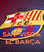 KEEP CALM AND SAY VISCA  EL BARÇA - Personalised Poster A4 size