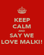 KEEP CALM AND SAY WE LOVE MALKI! - Personalised Poster A4 size