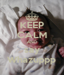 KEEP CALM AND say Whazuppp - Personalised Poster A4 size