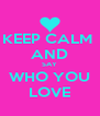 KEEP CALM  AND SAY WHO YOU LOVE - Personalised Poster A4 size